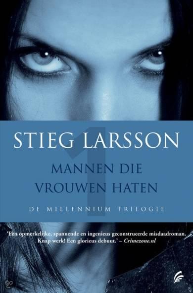 Stieg Larsson - Mannen die vrouwen haten