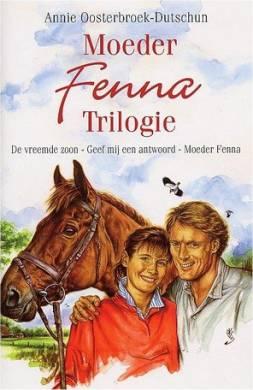 Annie Oosterbroek-Dutschun - Moeder Fenna Trilogie
