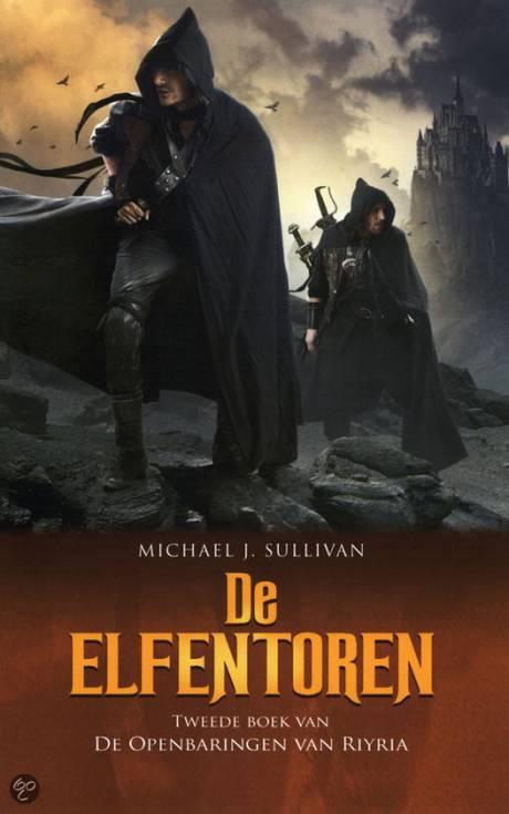 Michael J. Sullivan - De Elfentoren; Het eerste boek van De Openbaringen van Riyria