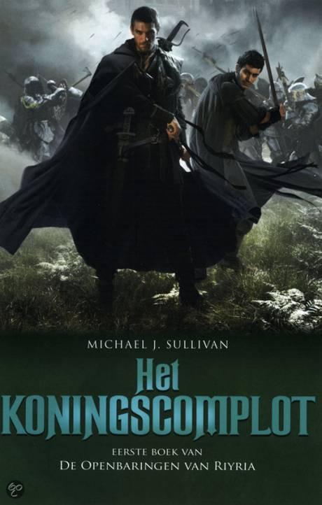 Michael J. Sullivan - Het Koningscomplot; Het eerste boek van De Openbaringen van Riyria